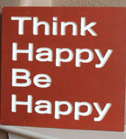 Think happy Feel Happy